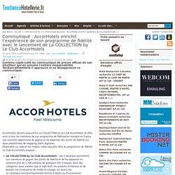 Communiqué AccorHotels enrichit l'expérience de son programme de fidélité avec le lancement de La COLLECTION by Le Club AccorHotels
