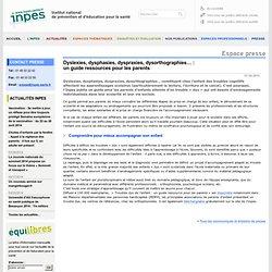 Communiqué de presse - Dyslexies, dysphasies, dyspraxies, dysorthographies… : un guide ressources pour les parents
