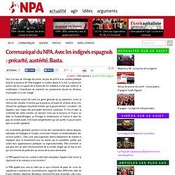 Communiqué du NPA. Avec les indignés espagnols : précarité, austérité, Basta.