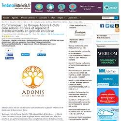 Communiqué Le Groupe Adonis Hôtels créé Adonis Corsica et reprend 2 établissements en gestion en Corse