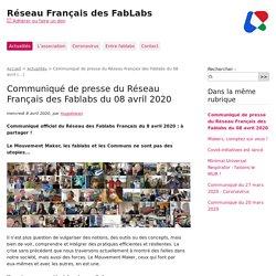 Communiqué de presse du Réseau Français des Fablabs du 08 avril (...)