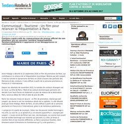 Communiqué Tourisme: Un film pour relancer la fréquentation à Paris