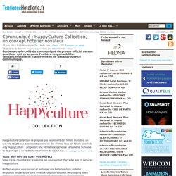 Communiqué HappyCulture Collection, un concept hôtelier novateur