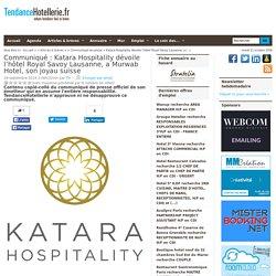 Communiqué Katara Hospitality dévoile l'hôtel Royal Savoy Lausanne, a Murwab Hotel, son joyau suisse