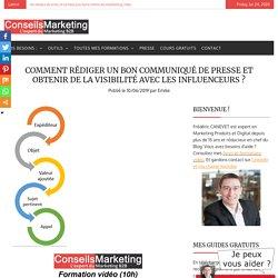 Comment rédiger un bon communiqué de presse et obtenir de la visibilité avec les influenceurs ?