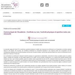 Communiqué de l'Académie : Confinée ou non, l'activité physique et sportive reste une nécessité / Académie nationale de médecine, novembre 2020