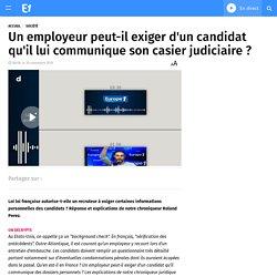 Un employeur peut-il exiger d'un candidat qu'il lui communique son casier judiciaire ?