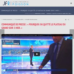 Communiqué de presse – «Pourquoi j'ai quitté le plateau du Grand Soir 3 hier.» – Jean-Frédéric Poisson 2016