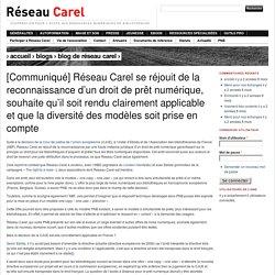 [Communiqué] Réseau Carel se réjouit de la reconnaissance d'un droit de prêt numérique, souhaite qu'il soit rendu clairement applicable et que la diversité des modèles soit prise en compte