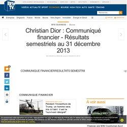 Christian Dior : Communiqué financier - Résultats semestriels au 31 décembre 2013