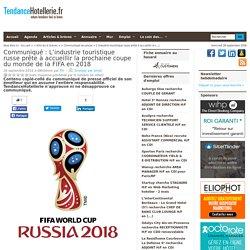 Communiqué L'industrie touristique russe prête à accueillir la prochaine coupe du monde de la FIFA en 2018