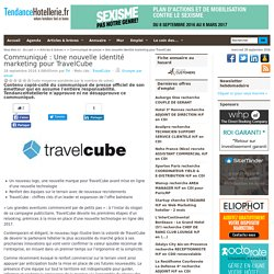 Communiqué Une nouvelle identité marketing pour TravelCube