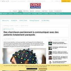 Des chercheurs communiquent avec des patients atteints de la maladie de Charcot et totalement paralysés - Sciencesetavenir.fr