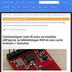Communiquer sans fil avec un module nRF24L01, la bibliothèque Mirf et une carte Arduino