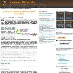"""Colloque """"Communiquer la science par le débat"""", Paris"""