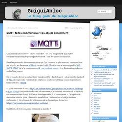 MQTT, faites communiquer vos objets simplement