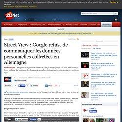 Street View : Google refuse de communiquer les données personnel