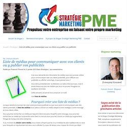 Liste de médias pour communiquer avec vos clients ou y publier vos publicités - Stratégie Marketing PME