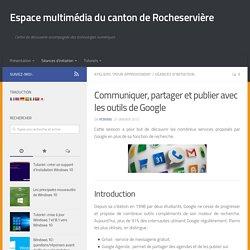 Communiquer, publier et partager avec les outils de Google