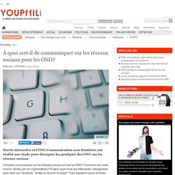 À quoi sert-il de communiquer sur les réseaux sociaux pour les ONG?