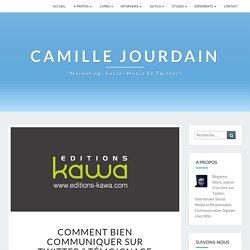 Livre : Comment bien communiquer sur Twitter ? Témoignage d'Isabelle MathieuLe blog de Camille Jourdain