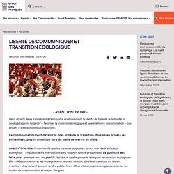 LIBERTÉ DE COMMUNIQUER ET TRANSITION ÉCOLOGIQUE - Union des marques