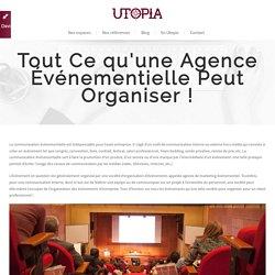 Tous les Événements qu'une Entreprise peut organiser pour CommuniquerUtopia – agence événementielle Paris - Utopia est une agence événementielle spécialisée dans l'organisation d'événements pour les entreprises à Paris à travers un panel de lieux exclusif