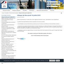 Attaque de Nice jeudi 14 juillet 2016 / Communiqués de presse / Actualités / Accueil - Les services de l'État dans les Alpes-Maritimes