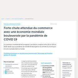 Communiqués de presse 2020 - Forte chute attendue du commerce avec une économie mondiale bouleversée par la pandémie de COVID 19 - Press/855