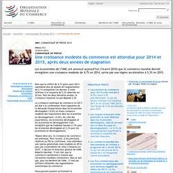 Communiqués de presse 2014 - Une croissance modeste du commerce est attendue pour 2014 et 2015, après deux années de stagnation - Press/721
