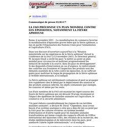 FAO 06/11/01 LA FAO PRÉCONISE UN PLAN MONDIAL CONTRE LES ÉPIZOOTIES, NOTAMMENT LA FIÈVRE APHTEUSE