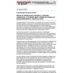 FAO 11/12/01 POUR SE PROTEGER CONTRE LA FIÈVRE APHTEUSE, L'EUROPE DOIT AIDER LES PAYS EN DÉVELOPPEMENT, SELON LA FAO