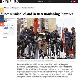 Communist Poland in 10 Astonishing Pictures