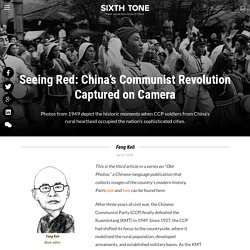 Seeing Red: China's Communist Revolution Captured on Camera