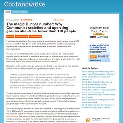 The magic Dunbar number: Why Communist societies and operating groups should be fewer than 150 people
