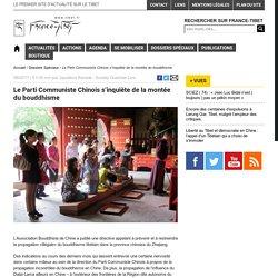 Tibet Le Parti Communiste Chinois s'inquiète de la montée du bouddhisme
