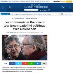 Les communistes théorisent leur incompatibilité politique avec Mélenchon