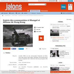 Entrée des communistes à Shangaï et défense de Hong Kong - Jalons