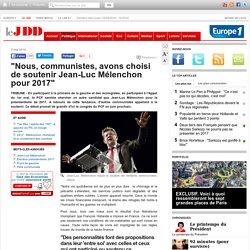 """""""Nous, communistes, avons choisi de soutenir Jean-Luc Mélenchon pour 2017"""""""