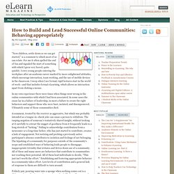 How to Build and Lead Successful Online Communities: Behaving appropriately