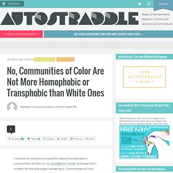 No, Communities of Color Are Not More Homophobic or Transphobic than White Ones