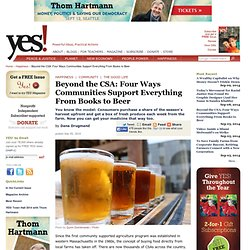 Beyond the CSA: Four Ways Communities Support Everything From Books to Beer by Dana Drugmand