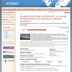 Les gated communities aux Etats-Unis : un exemple de fragmentation socio-spatiale des métropoles américaines.