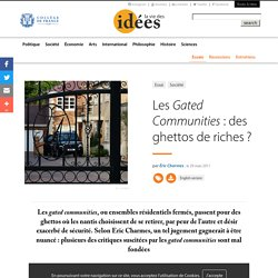 Les Gated Communities : des ghettos de riches ?