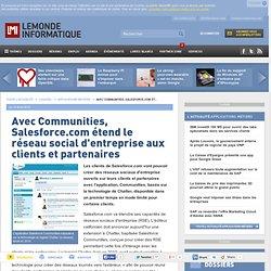 Avec Communities, Salesforce.com étend le réseau social d'entreprise aux clients et partenaires