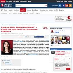 Laurence Saquer, Danone Communities : « Révéler une façon de voir les contenus avec Pearltrees »
