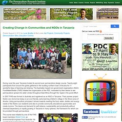 Creating Change in Communities and NGOs in Tanzania Permaculture Information, News, Forums, Courses
