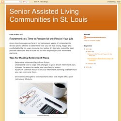 Senior Assisted Living Communities in St. Louis: Retirement: It's Time to Prepare for the Rest of Your Life