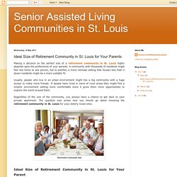 Senior Assisted Living Communities in St. Louis: Ideal Size of Retirement Community in St. Louis for Your Parents
