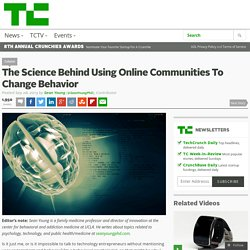 The Science Behind Using Online Communities To Change Behavior